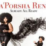 """Stream La'Porsha Renae's New Album """"Already All Ready"""""""