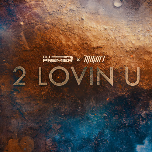 Miguel DJ Premier 2 Lovin U