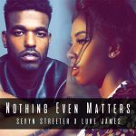 New Music: Sevyn Streeter & Luke James – Nothing Even Matters (Lauryn Hill & D'Angelo Cover)