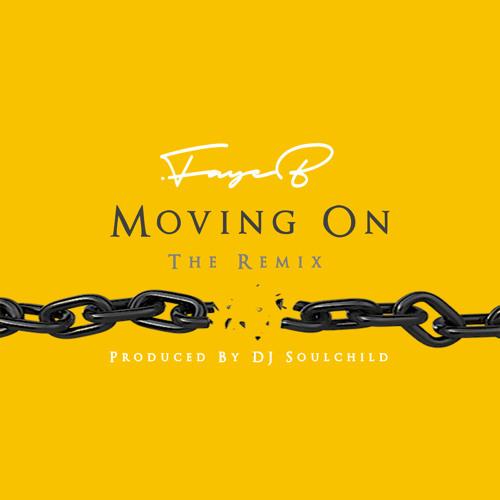 Faye B Moving On DJ Soulchild Remix