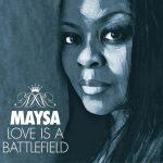Lyric Video: Maysa - Love is a Battlefield