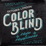 New Music: October London - Color Blind: Hate & Happiness (EP)