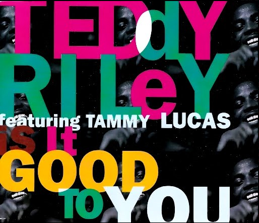 Rare Gem: Teddy Riley & Tammy Lucas – Is It Good To You (Lucasade Mix)