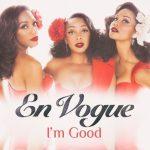New Music: En Vogue - I'm Good (Produced by Raphael Saadiq)