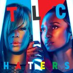 New Music: TLC - Haters