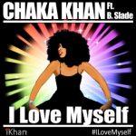 New Music: Chaka Khan - I Love Myself (featuring B. Slade)