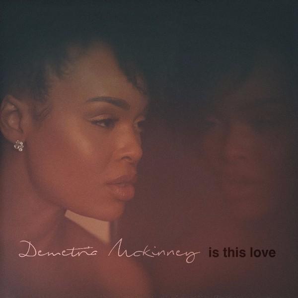 Demetria McKinney Is This Love