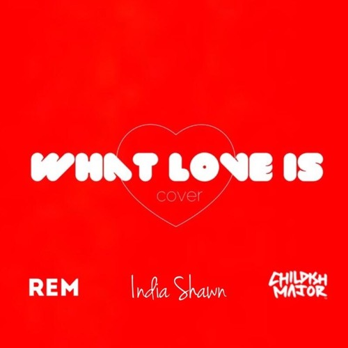 India Shawn What Love Is Cover