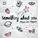 New Music: Maurice Moore - Something About You