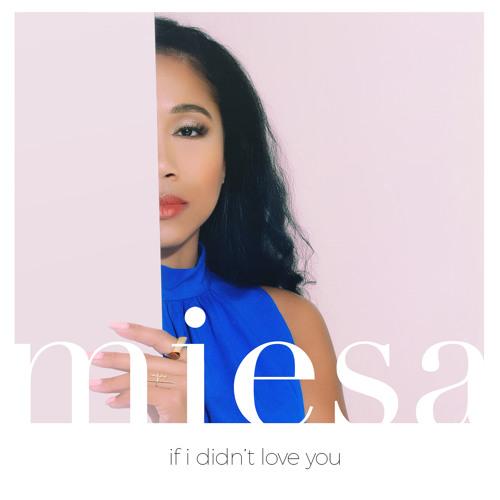 Miesa If I Didnt Love You