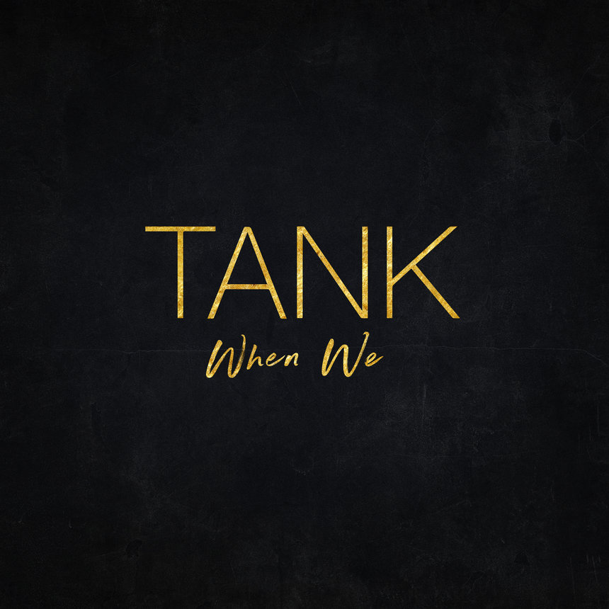 Tank When We