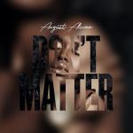New Music: August Alsina - Don't Matter