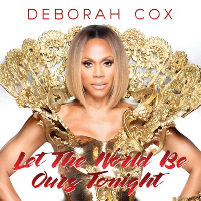 Deborah Cox Let the World Be Ours Tonight