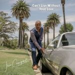 New Music: Jesse Campbell - Can't Live Without Your Love