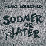 New Music: Musiq Soulchild - Sooner or Later