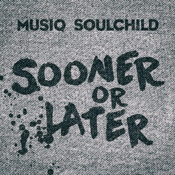 Musiq Soulchild Sooner or Later