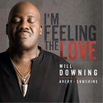 Lyric Video: Will Downing - I'm Feeling the Love (featuring Avery*Sunshine)