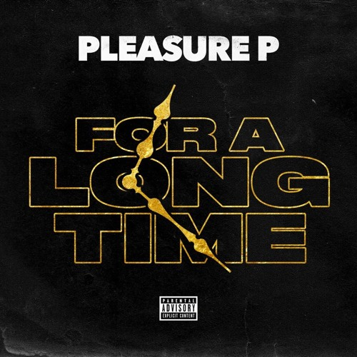 Pleasure P For a Long Time