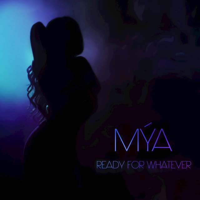 Mya Ready For Whatever