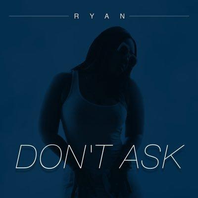 Ryan Atkins Dont Ask