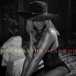 New Video: Toni Braxton - Deadwood