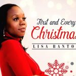 New Music: Lisa Banton - First and Every Christmas (Produced by Herb Middleton)