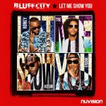 New Video: Bluff City - Let Me Show You