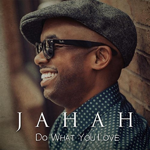 Jahah Do What You Love