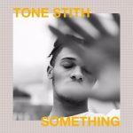 New Music: Tone Stith - Something (Drake Cover)
