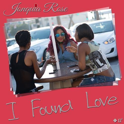 Jonquia Rose I Found Love