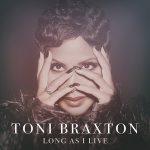 New Music: Toni Braxton - Long As I Live