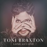 New Music: Toni Braxton - Long As I Live