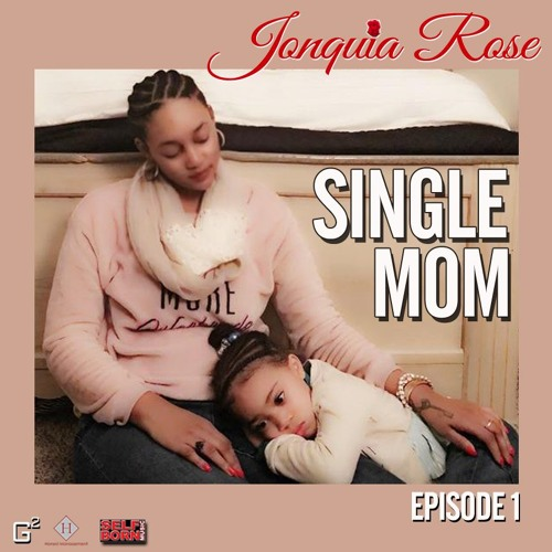 Jonquia Rose Single Mom Episode 1