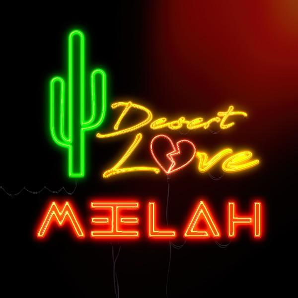 Meelah 702 Desert Love