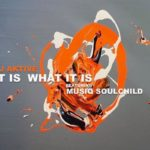 New Music: DJ Aktive & Musiq Soulchild - It Is What It Is (Produced by Ivan Barias)