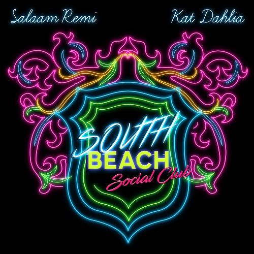 New Music: Salaam Remi & Kat Dahlia – South Beach Social Club (EP)