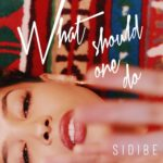 New Music: Sidibe - What Should One Do (Written by Warryn Campbell)