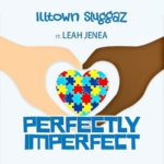 """DJ Kay Gee Introduces Illtown Sluggaz With """"Perfectly Imperfect"""" featuring Leah Jenea"""