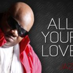 """Jazz of Dru Hill Releases Solo Single """"All Your Love"""""""