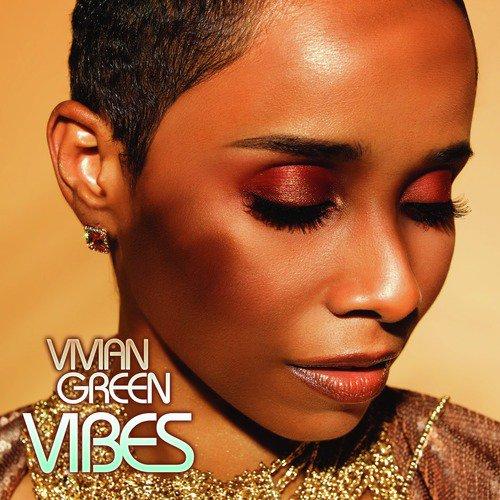 Vivian Green Vibes