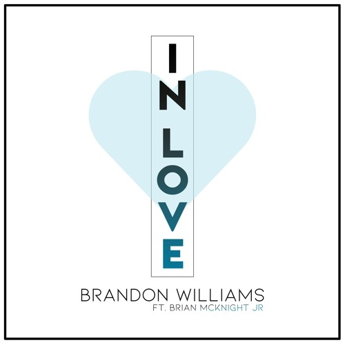 Brandon Williams In Love Brian McKnight Jr