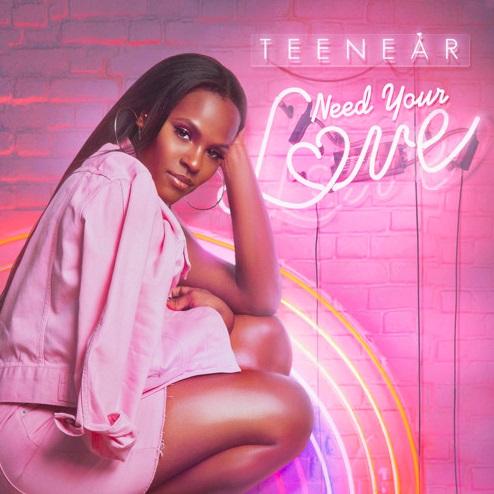 Teenear Need Your Love