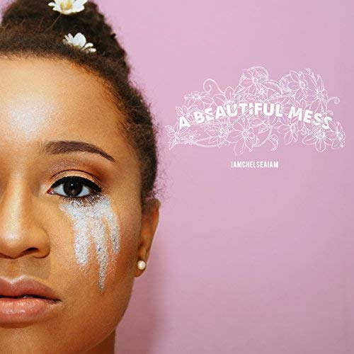 IAmChelseaIAm a Beautiful Mess EP