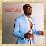New Music: Omar Wilson - A Change is Gonna Come (Sam Cooke Remake)