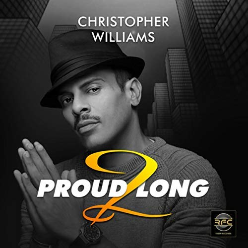 Christopher Williams Proud 2 Long