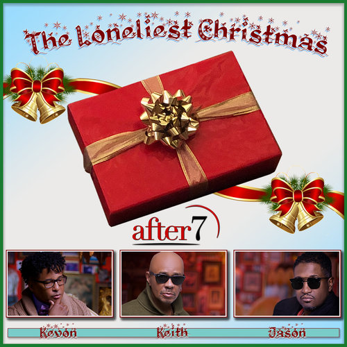 New Music: After 7 – The Loneliest Christmas