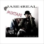 """JASE (of Soul For Real) Releases New Mixtape """"If You Feel Like Me"""" Including New Remake of """"Every Little Thing I Do"""""""