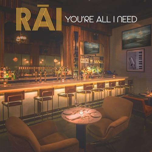 RAI Youre All I Need