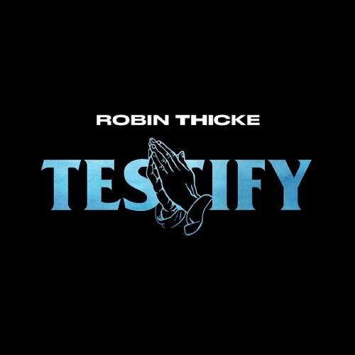 New Music: Robin Thicke - Testify