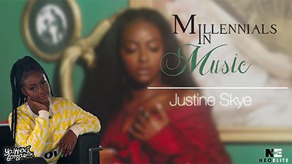 Justine Skye Millennials in Music